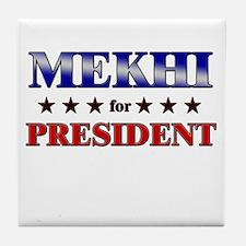 MEKHI for president Tile Coaster