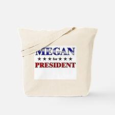 MEGAN for president Tote Bag