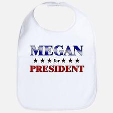 MEGAN for president Bib
