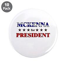 "MCKENNA for president 3.5"" Button (10 pack)"