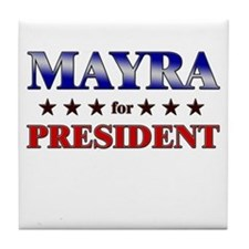MAYRA for president Tile Coaster