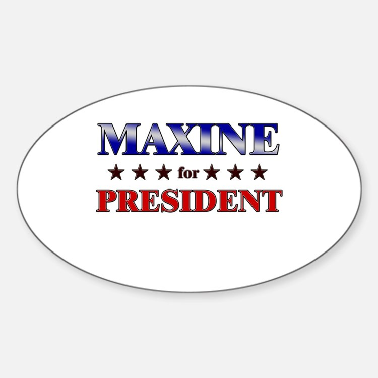 MAXINE for president Oval Decal