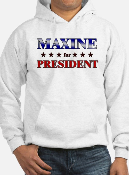 MAXINE for president Hoodie