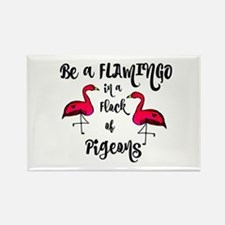Be a Flamingo in a flock of Pigeons Magnets