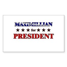 MAXIMILLIAN for president Rectangle Decal