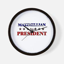 MAXIMILLIAN for president Wall Clock