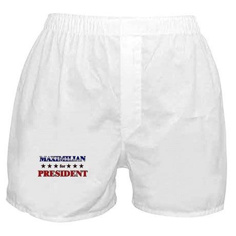MAXIMILIAN for president Boxer Shorts