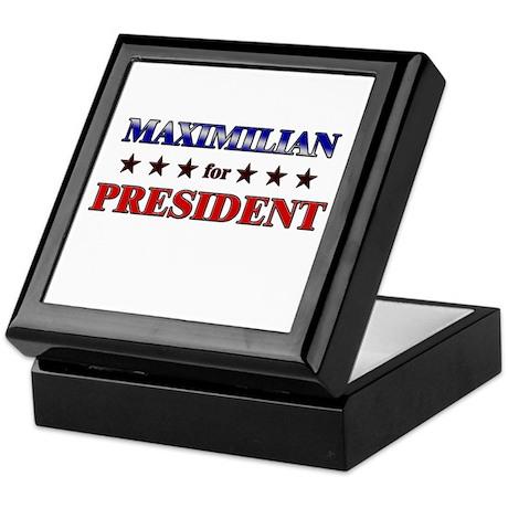 MAXIMILIAN for president Keepsake Box