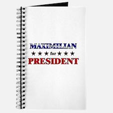 MAXIMILIAN for president Journal
