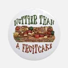 Nuttier than a Fruitcake Ornament (Round)