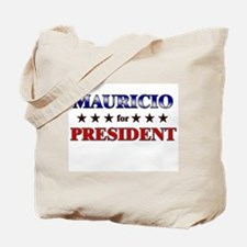 MAURICIO for president Tote Bag