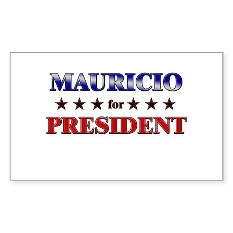 MAURICIO for president Rectangle Sticker