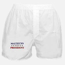 MAURICIO for president Boxer Shorts