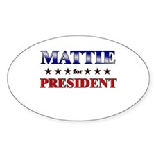 MATTIE for president Oval Decal