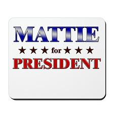 MATTIE for president Mousepad