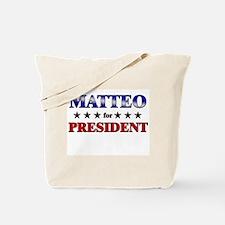 MATTEO for president Tote Bag