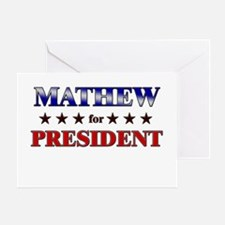 MATHEW for president Greeting Card