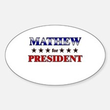 MATHEW for president Oval Decal