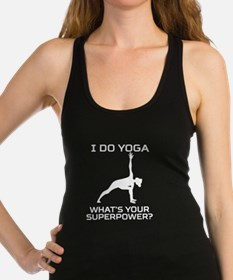 I Do Yoga What's Your Superpower Racerback Tank To
