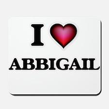 I Love Abbigail Mousepad