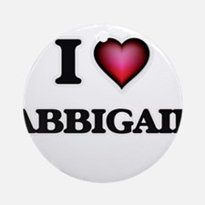 I Love Abbigail Round Ornament