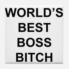 World's Best Boss Bitch Tile Coaster