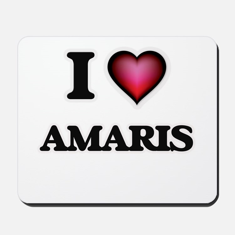 I Love Amaris Mousepad