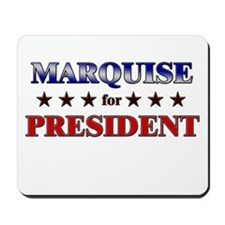 MARQUISE for president Mousepad
