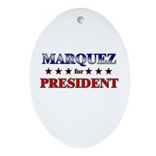 MARQUEZ for president Oval Ornament
