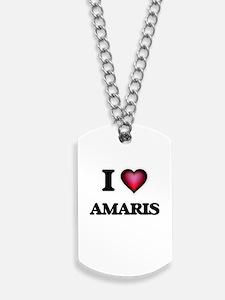 I Love Amaris Dog Tags