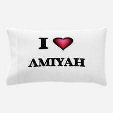 I Love Amiyah Pillow Case