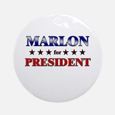 MARLON for president Ornament (Round)