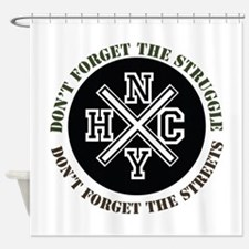 Dont Forget The Struggle Shower Curtain