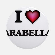 I Love Arabella Round Ornament