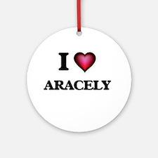 I Love Aracely Round Ornament