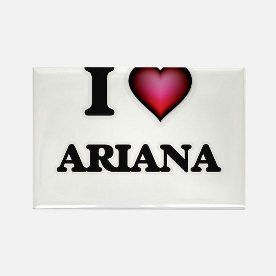 I Love Ariana Magnets