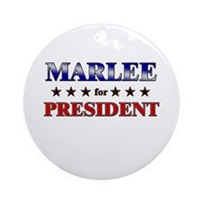 MARLEE for president Ornament (Round)