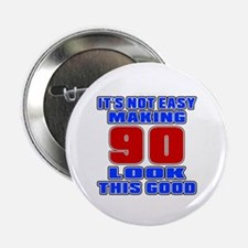 """It's Not Easy Making 90 2.25"""" Button (10 pack)"""