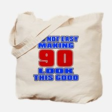 It's Not Easy Making 90 Tote Bag