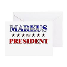 MARKUS for president Greeting Card