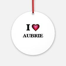 I Love Aubrie Round Ornament