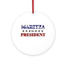 MARITZA for president Ornament (Round)