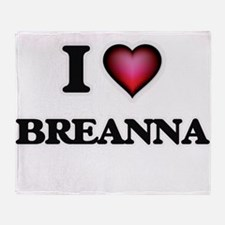 I Love Breanna Throw Blanket