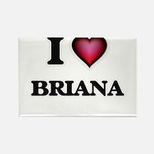I Love Briana Magnets