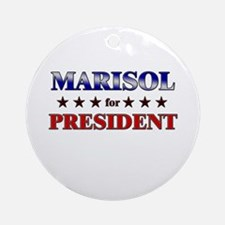 MARISOL for president Ornament (Round)