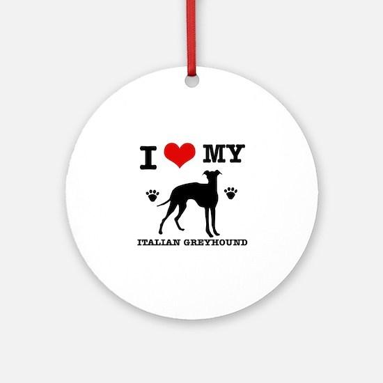 I Love My Italian Greyhound Round Ornament