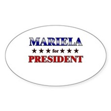 MARIELA for president Oval Decal