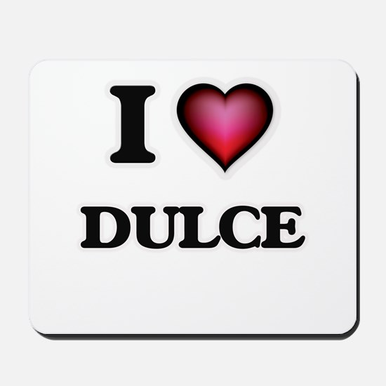 I Love Dulce Mousepad