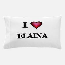 I Love Elaina Pillow Case