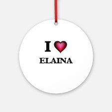 I Love Elaina Round Ornament